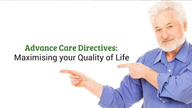 Advance Care Directives Maximising your Quality of Life