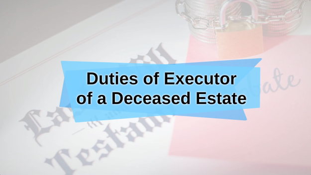 Duties of Executor of a Deceased Estate