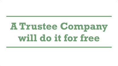 A Trustee Company will do it for free | Genders - Adelaide