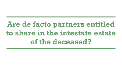 Are de facto partners entitled to share in the intestate estate of the deceased?
