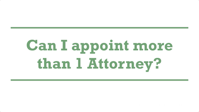 Can I appoint more than 1 Attorney?