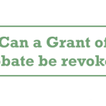 Can a Grant of Probate be revoked?