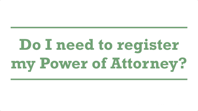 Do I need to register my Power of Attorney?