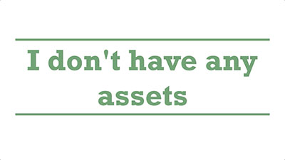 I don't have any assets