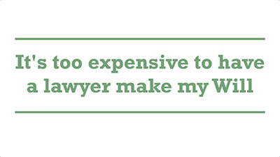 It's too expensive to have a lawyer make my Will | Genders - Adelaide