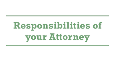 Responsibilities of your Attorney