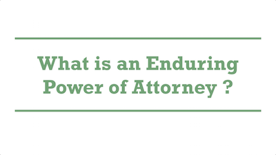 What is an Enduring Power of Attorney ?