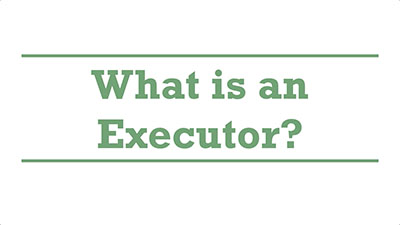 What is an Executor? | Genders - Adelaide