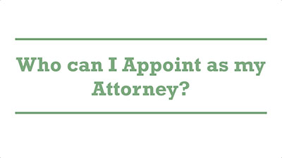 Who can I Appoint as my Attorney?