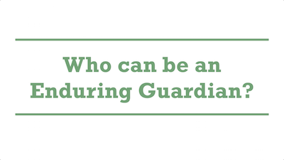 Who can be an Enduring Guardian?