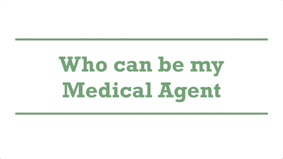 Who can be my Medical Agent