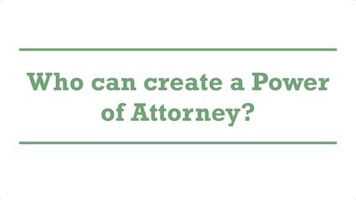 Who can create a Power of Attorney?