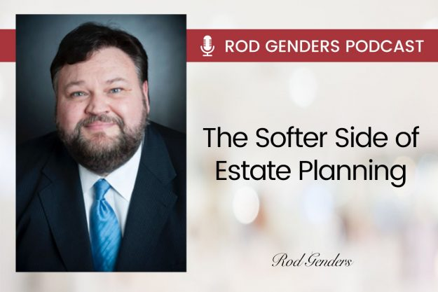 the softer side of estate planning podcast by rod genders