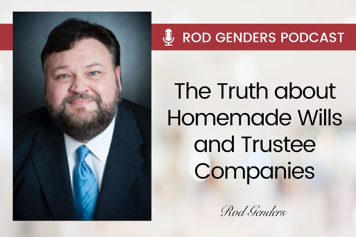 the truth about homemade wills and trustee companies podcast by rod genders