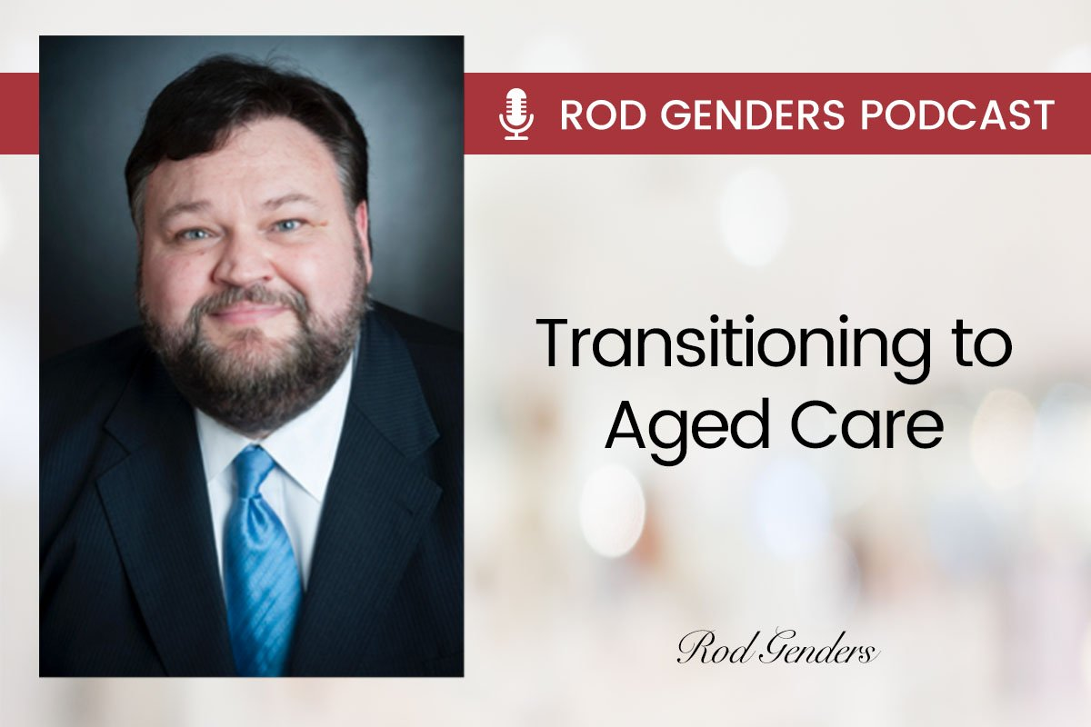 transitioning to aged care podcast by rod genders